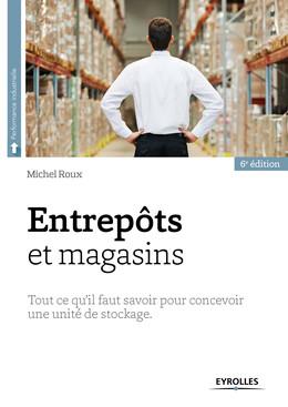 Entrepôts et magasins - Michel Roux - Eyrolles