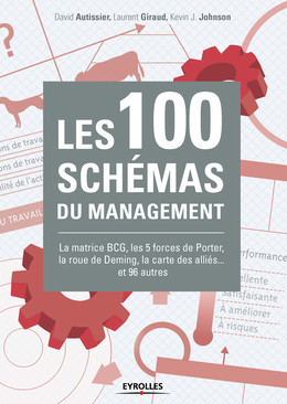 Les 100 schémas du management - Laurent Giraud, Kévin J. Johnson, David Autissier - Eyrolles