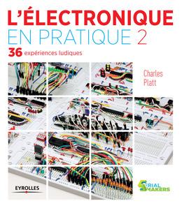 L'électronique en pratique 2 - Charles Platt - Eyrolles