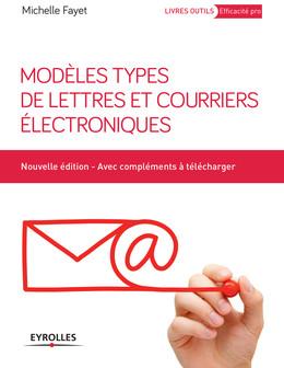 Modèles types de lettres et courriers électroniques - Michelle Fayet - Eyrolles
