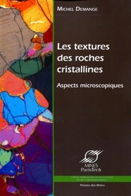 Les textures des roches cristallines - Michel Demange - Presses des Mines - Transvalor