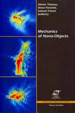 Mechanics of nano-objects - Olivier Thomas, Anne Ponchet, Samuel Forest - Presses des Mines - Transvalor