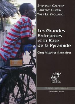 Les grandes entreprises et la base de la pyramide - Stéphane Calpéna, Laurent Guérin, Yves Le Yaouanq - Presses des Mines - Transvalor