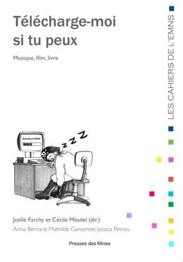 Télécharge-moi si tu peux - Cécile Méadel, Joëlle Farchy - Presses des Mines - Transvalor