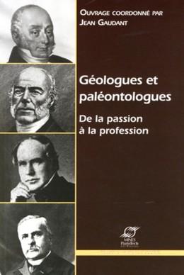 Géologues et paléontologues - Jean Gaudant - Presses des Mines - Transvalor