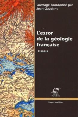 L'essor de la géologie française - Jean Gaudant - Presses des Mines - Transvalor