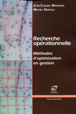 Recherche opérationnelle - Jean-Claude Moisdon, Michel Nakhla - Presses des Mines - Transvalor