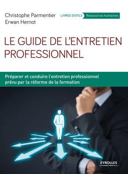 Le guide de l'entretien professionnel - Erwan Hernot, Christophe Parmentier - Eyrolles