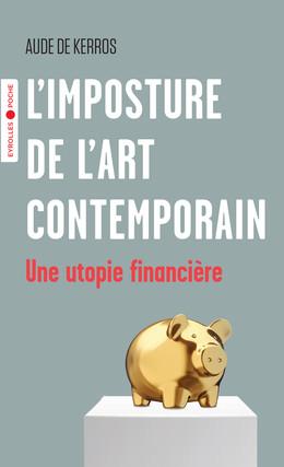 L'imposture de l'art contemporain - Aude de Kerros - Eyrolles