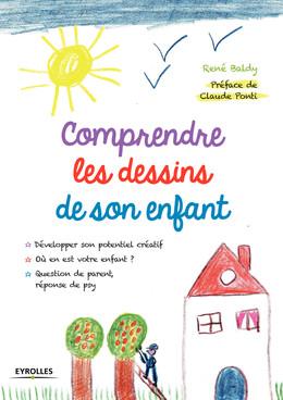 Comprendre les dessins de son enfant - René Baldy - Eyrolles