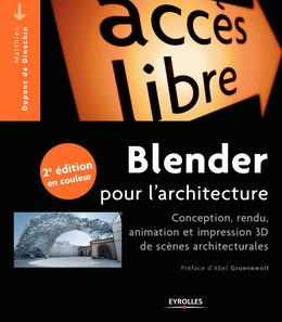 Blender pour l'architecture - Matthieu Dupont de Dinechin - Eyrolles