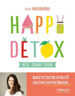 Happy Détox - Anne Ghesquière - Eyrolles