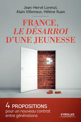 France, le désarroi d'une jeunesse - Hélène Xuan, Alain Villemeur, Jean-Hervé Lorenzi - Eyrolles