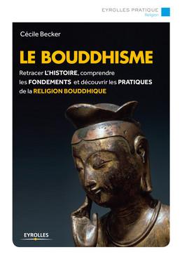 Le bouddhisme - Cécile Becker - Eyrolles