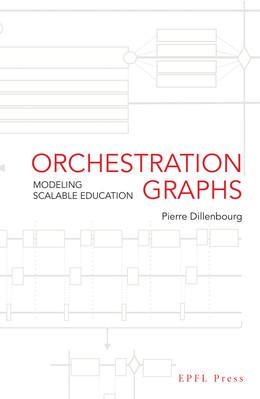 Orchestration Graphs - Pierre Dillenbourg - Presses Polytechniques et Universitaires Romandes (PPUR)