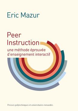 Peer Instruction - Eric Mazur - Presses Polytechniques et Universitaires Romandes (PPUR)
