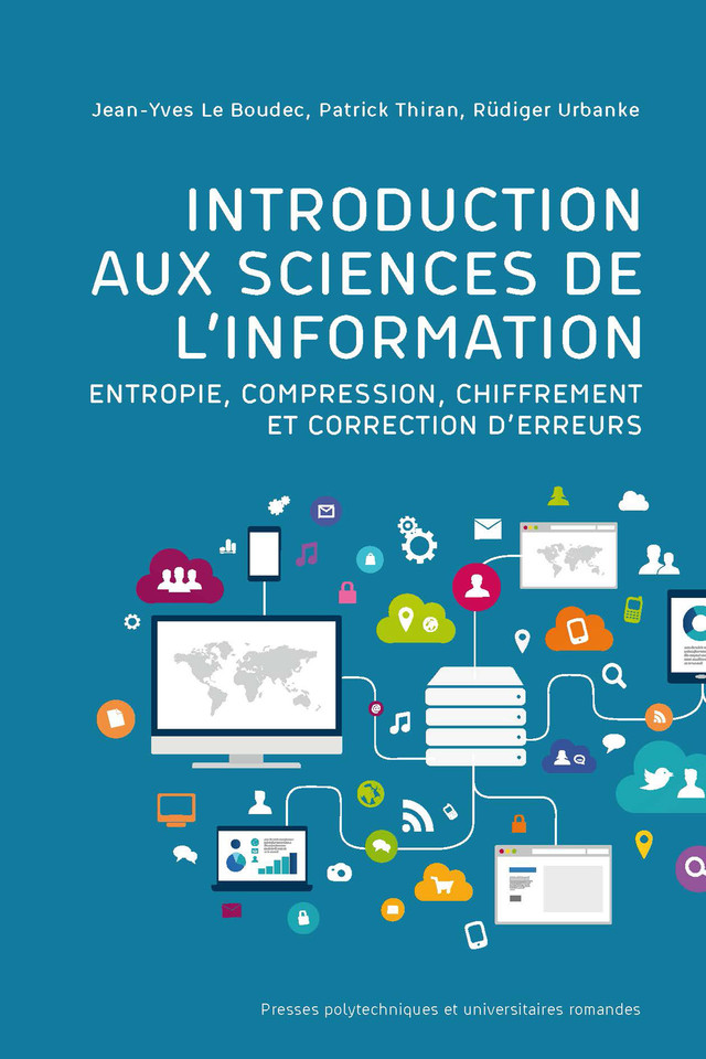 Introduction aux sciences de l'information - Jean-Yves Le Boudec, Patrick Thiran, Rüdiger Urbanke - Presses Polytechniques et Universitaires Romandes (PPUR)