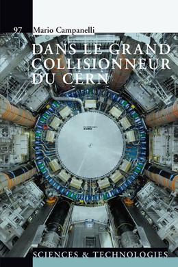 Dans le grand collisionneur du CERN - Mario Campanelli - Presses Polytechniques et Universitaires Romandes (PPUR)