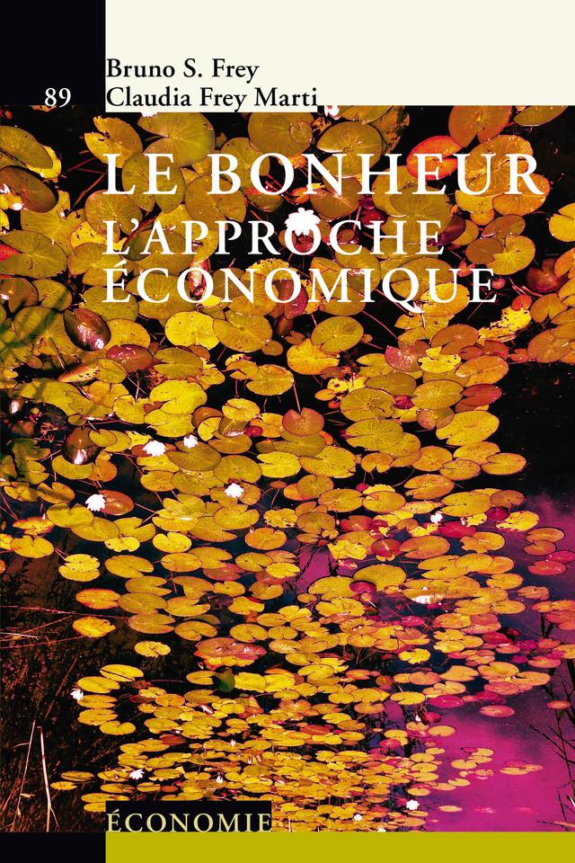 Le bonheur - Bruno S. Frey, Claudia Frey-Marti - Presses Polytechniques et Universitaires Romandes (PPUR)