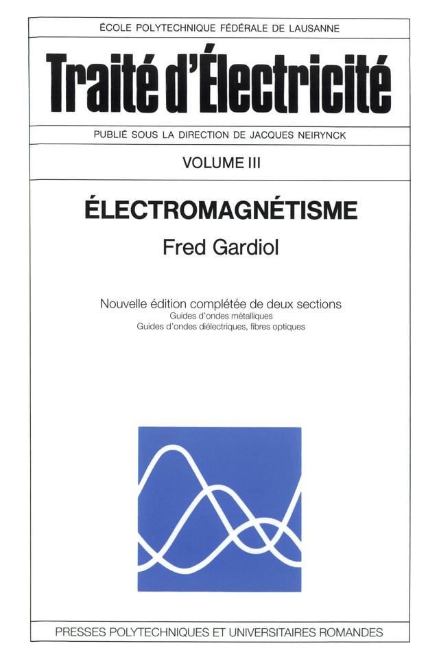 Electromagnétisme - Fred Gardiol - Presses Polytechniques et Universitaires Romandes (PPUR)