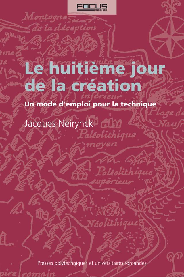 Le huitième jour de la création - Jacques Neirynck - Presses Polytechniques et Universitaires Romandes (PPUR)