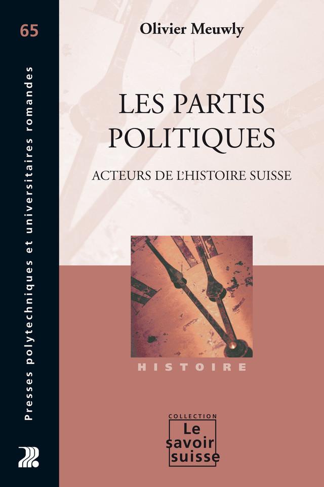 Les partis politiques - Olivier Meuwly - Presses Polytechniques et Universitaires Romandes (PPUR)