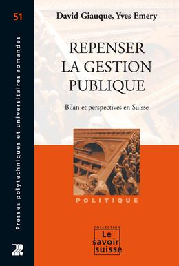 Repenser la gestion publique - David Giauque, Yves Émery - Presses Polytechniques et Universitaires Romandes (PPUR)