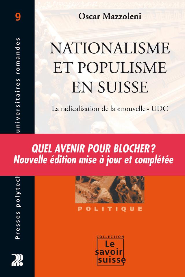 Nationalisme et populisme en Suisse - Oscar Mazzoleni - Presses Polytechniques et Universitaires Romandes (PPUR)