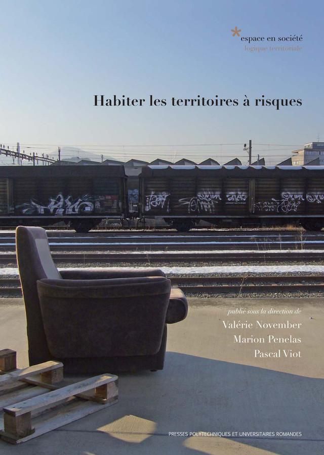 Habiter les territoires à risques - Valérie November, Marion Penelas, Pascal Viot - Presses Polytechniques et Universitaires Romandes (PPUR)