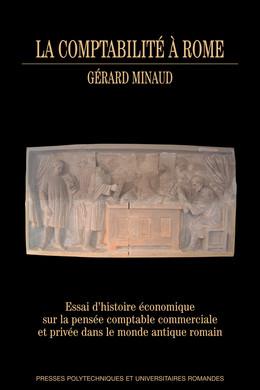 La comptabilité à Rome - Gérard Minaud - Presses Polytechniques et Universitaires Romandes (PPUR)