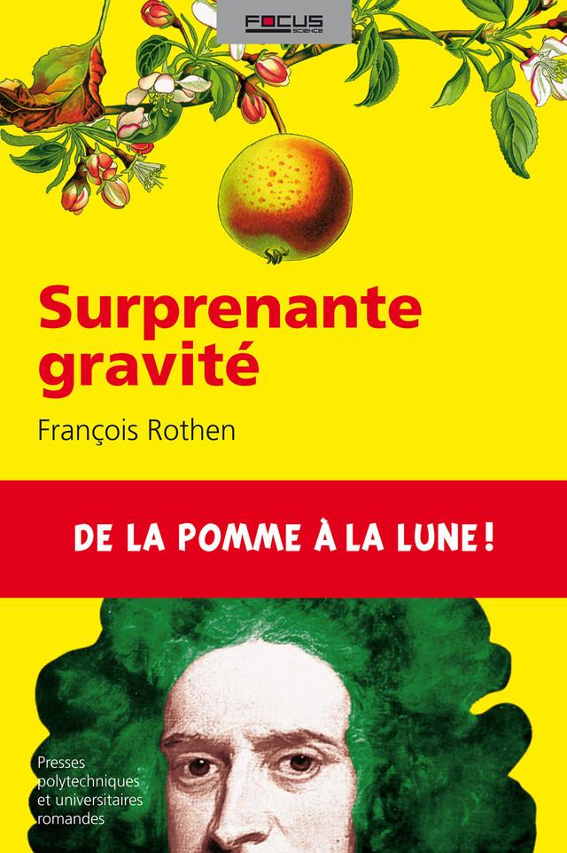 Surprenante gravité - François Rothen - Presses Polytechniques et Universitaires Romandes (PPUR)