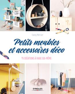 Petits meubles et accessoires déco - Fanny Mercier - Eyrolles