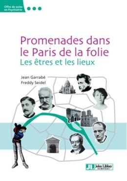 Promenade dans le Paris de la folie - Jean Garrabé, Freddy Seidel - John Libbey