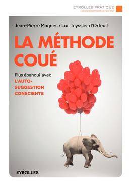 La méthode Coué - Luc Teyssier d'Orfeuil, Jean-Pierre Magnes - Eyrolles