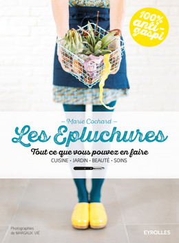 Les épluchures - Marie Cochard - Eyrolles