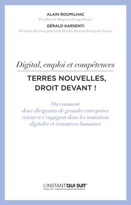 Digital, emploi et compétences - Terres nouvelles, droit devant ! - Alain Roumilhac, Gérald Karsenti - Eyrolles