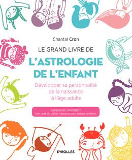 Le grand livre de l'astrologie de l'enfant - Chantal Cron - Eyrolles