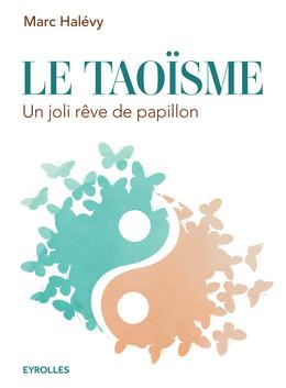 Le taoïsme - Marc Halévy - Eyrolles