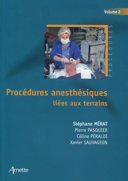 Procédures anesthésiques liées aux terrains - Volume 2 - Stéphane Mérat, Pierre Pasquier, Céline Péraldi, Xavier Sauvageon - John Libbey