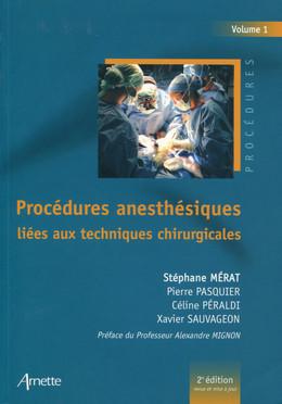 Procédures anesthésiques liées aux techniques chirurgicales - Volume 1 - Stéphane Mérat, Pierre Pasquier, Céline Péraldi, Xavier Sauvageon - John Libbey