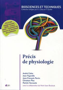 Précis de physiologie - André Calas, Jean-François Perrin, Christian Plas, Patrick Vanneste, Jean Figarella - John Libbey