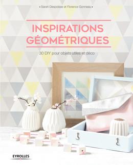 Inspirations géométriques - Florence Gonneau,  *Tadaam !, Sarah Despoisse - Eyrolles