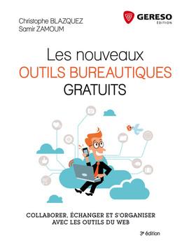 Les nouveaux outils bureautiques gratuits - Christophe Blazquez, Samir Zamoum - Gereso