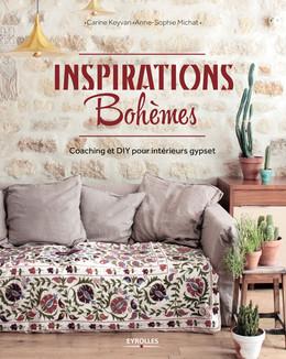 Inspirations bohèmes - Anne-Sophie Michat, Carine Keyvan - Eyrolles