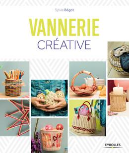 Vannerie créative - Sylvie Bégot - Eyrolles