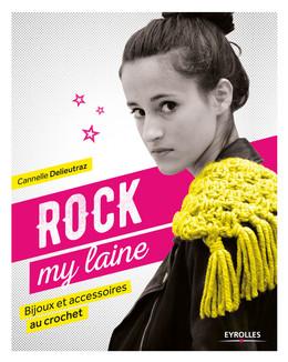 Rock my laine - Cannelle Delieutraz - Eyrolles