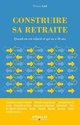 Construire sa retraite - Philippe Care - Eyrolles