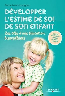 Développer l'estime de soi de son enfant - Petra Krantz Lindgren - Editions d'Organisation