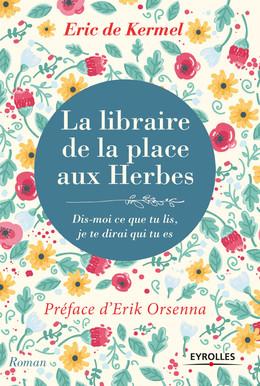 La libraire de la place aux herbes - Eric De Kermel - Eyrolles
