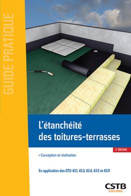 L'étanchéité des toitures-terrasses - Daniel Rémolu - CSTB